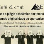 Café & Chat: Autoria e plágio acadêmico em tempos de Internet: originalidade ou oportunismo?