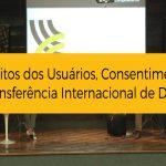 II Seminário Governança das Redes e o Marco Civil da Internet: Direitos dos Usuários, Consentimento e Transferência Internacional de Dados