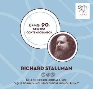 Richard Stallman - Uma Sociedade Digital Livre: O Que Torna a Inclusão Digital Boa ou Ruim? @ Auditório Nobre do Centro de Atividades Didáticas (CAD) 1 – Campus Pampulha UFMG. | Minas Gerais | Brasil