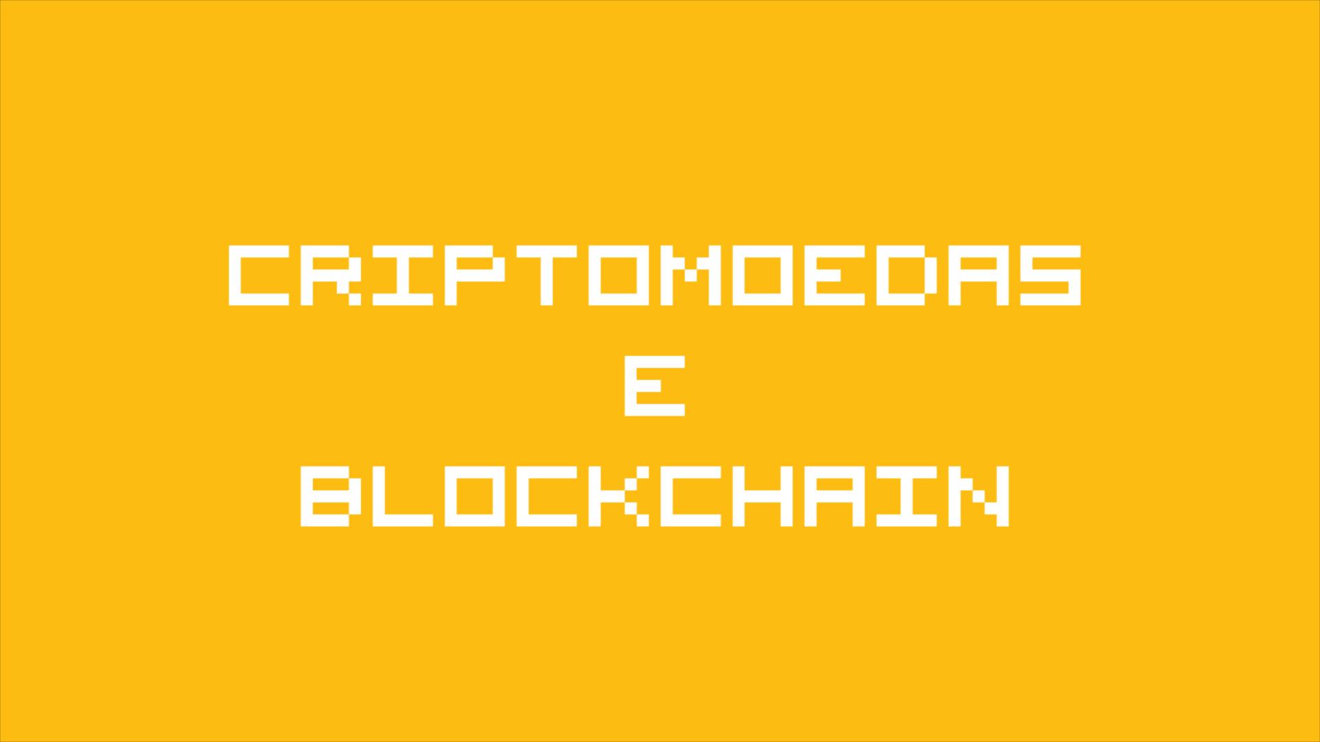 Criptomoedas e Blockchain