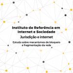 Internet and jurisdiction: Blocking and network fragmentation mechanisms