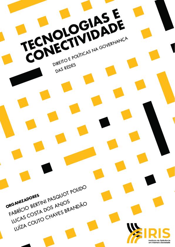 Tecnologias e Conectividade: Direito e Políticas na Governança das Redes
