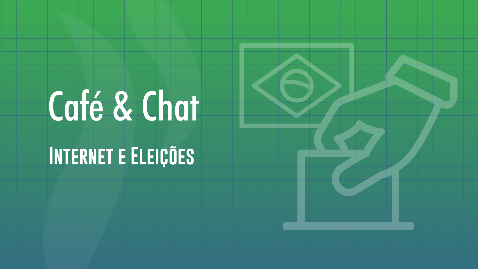 Café & Chat: Internet e Eleições