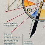 Livro Direito Internacional Privado nas Fronteiras do Trabalho e Tecnologias: Ensaios e Narrativas na Era Digital