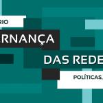 Chamada para Artigos – III Seminário Governança das Redes